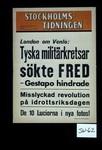 London om Venlo ... Tyska militarkresar sokte Fred - Gestapo hindrade. Misslyckad revolution pa idrottsriksdagen. De 10 Luciorna i nya fotos