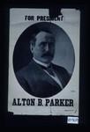 For President, Alton B. Parker