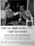 Light up a light smoke--Light up a Lucky