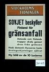 Sovjet beskyller Finland for gransanfall. Hotande not: Finlands trupper skola genast dras fran gransen. Finsk dementi: Ryssarna had ovningsskjutningar sjalva! Ny bild av de 10 Luciorna