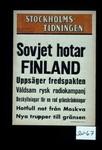 Sovjet hotar Finland. Uppsager fredspakten. Valdsam rysk radiokampanj. Beskyllningar for en rad grasnkrankningar. Hotlfull not frar Moskva. Nya trupper til gransen