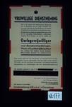 Vrijwillige dienstneming. Het is de wensch der Nederlandsche Regeering om, in afwachting van het weder oproepen van personeel ingevolge de Dienstpflichtwet, zoo spoedig mogelijk te kunnen beschikken over geofende troepen. Zij stelt daarom thans de gelegenheid open voor alle mannelijke ... zich te melden als oorlogsvrijwilliger voor dienstneming bij Leger, Vloot of Luchtstrijdkrachten ...H.A. Munzebrock